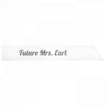Future Mrs. Earl