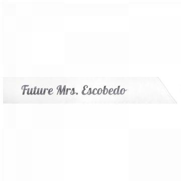Future Mrs. Escobedo