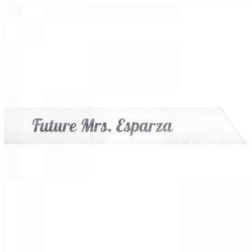 Future Mrs. Esparza