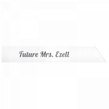 Future Mrs. Ezell