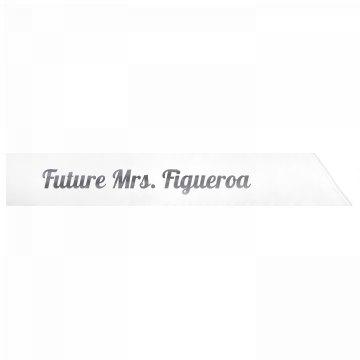 Future Mrs. Figueroa