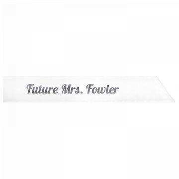 Future Mrs. Fowler