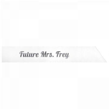 Future Mrs. Frey