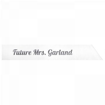 Future Mrs. Garland