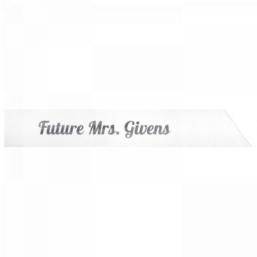 Future Mrs. Givens