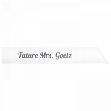 Future Mrs. Goetz