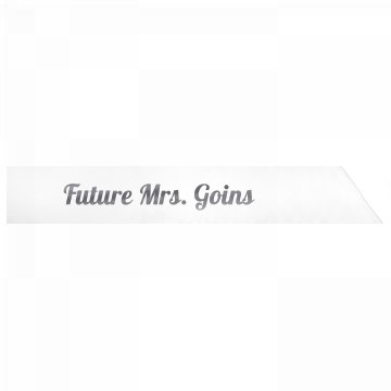 Future Mrs. Goins
