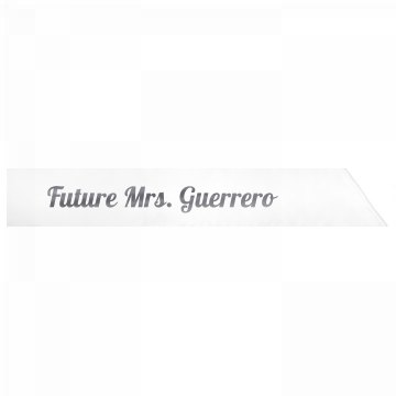 Future Mrs. Guerrero