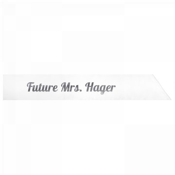 Future Mrs. Hager