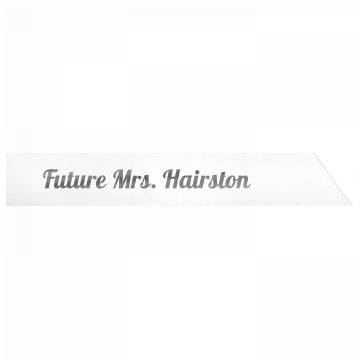 Future Mrs. Hairston