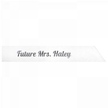 Future Mrs. Haley