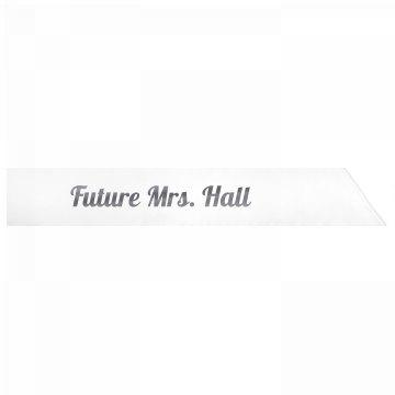 Future Mrs. Hall