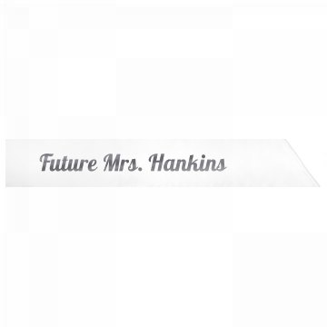 Future Mrs. Hankins
