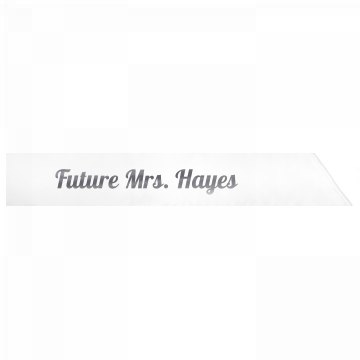 Future Mrs. Hayes