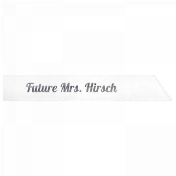 Future Mrs. Hirsch
