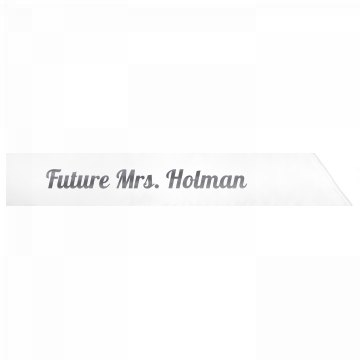 Future Mrs. Holman