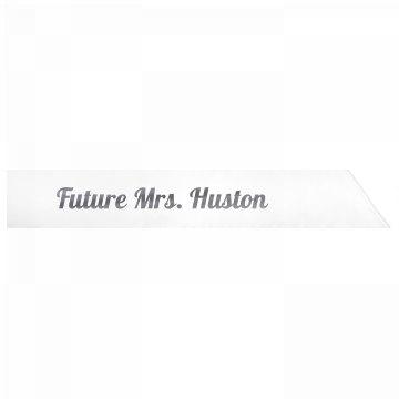 Future Mrs. Huston