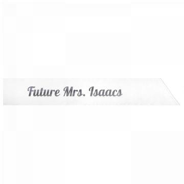 Future Mrs. Isaacs