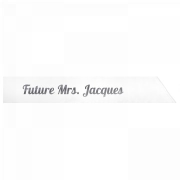Future Mrs. Jacques