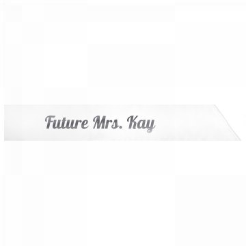 Future Mrs. Kay