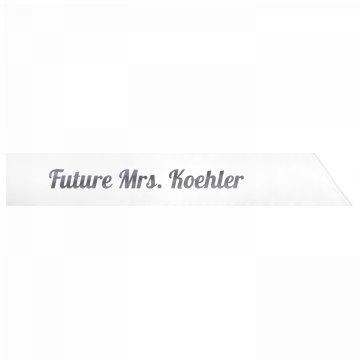 Future Mrs. Koehler