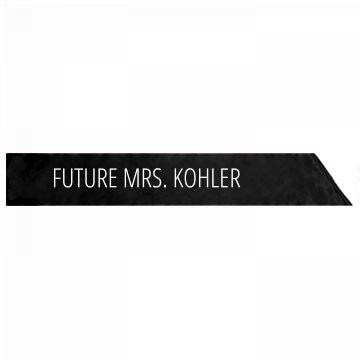 Future Mrs. Kohler Bachelorette Gift