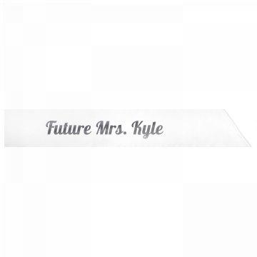 Future Mrs. Kyle