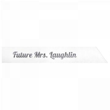 Future Mrs. Laughlin
