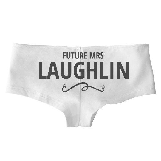 Future Mrs. Laughlin Undies