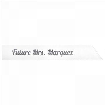 Future Mrs. Marquez