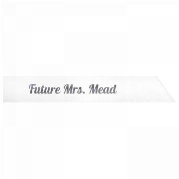 Future Mrs. Mead