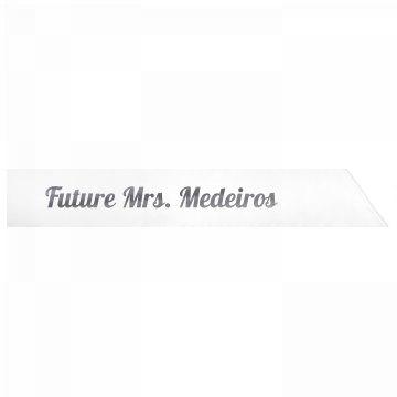 Future Mrs. Medeiros