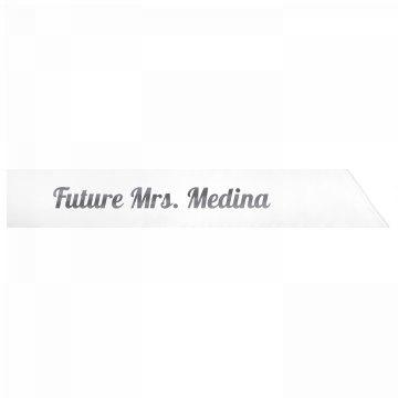 Future Mrs. Medina