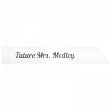 Future Mrs. Medley