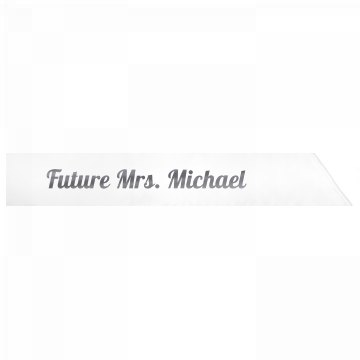 Future Mrs. Michael