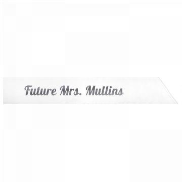 Future Mrs. Mullins