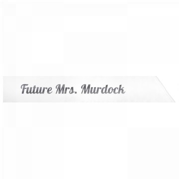 Future Mrs. Murdock