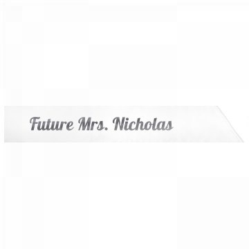 Future Mrs. Nicholas