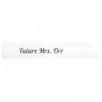 Future Mrs. Orr