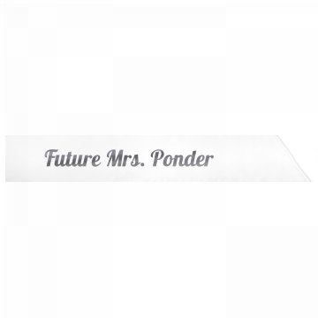 Future Mrs. Ponder