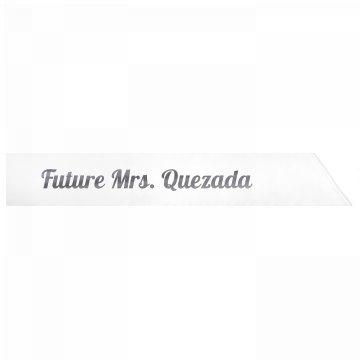 Future Mrs. Quezada