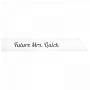 Future Mrs. Quick