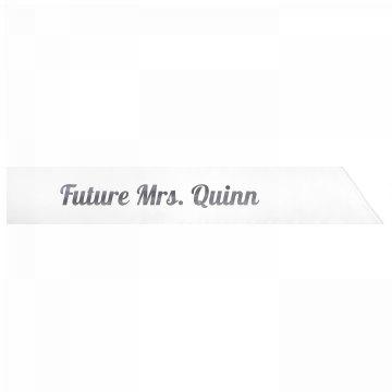 Future Mrs. Quinn