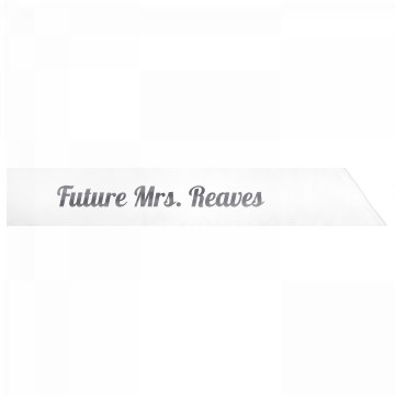 Future Mrs. Reaves