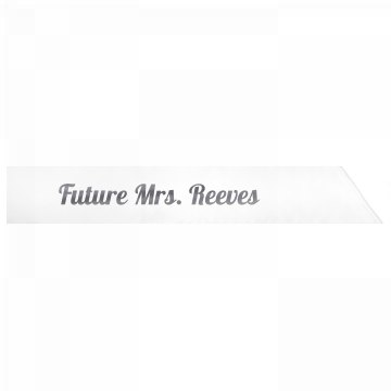 Future Mrs. Reeves