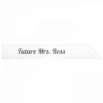 Future Mrs. Ross