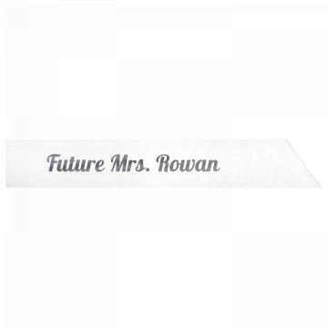 Future Mrs. Rowan