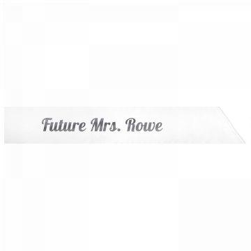Future Mrs. Rowe