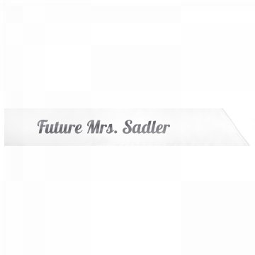 Future Mrs. Sadler