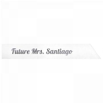 Future Mrs. Santiago